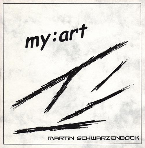 my:art – Martin Schwarzenböck/Un:art (2009)
