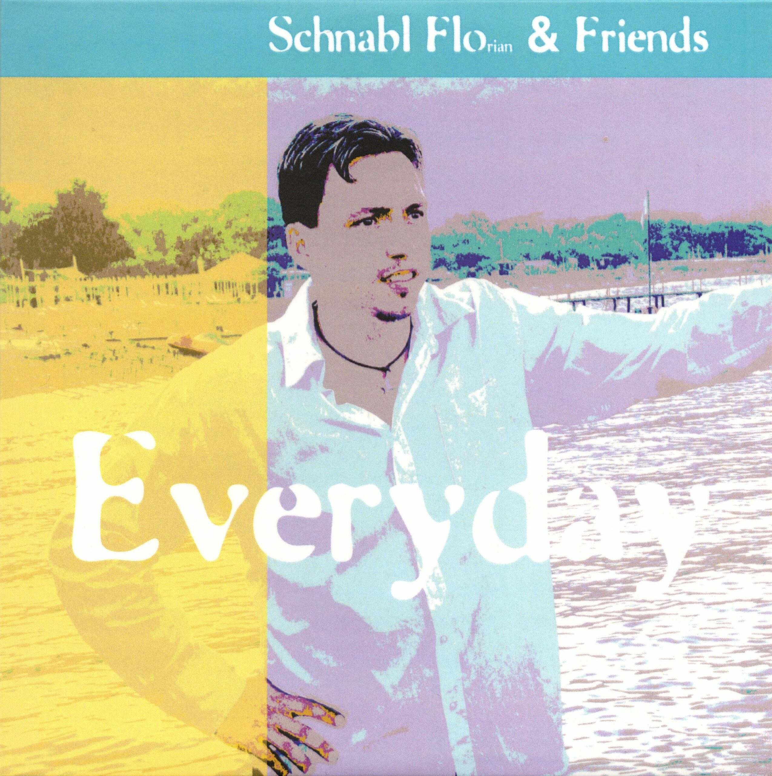"Schnabl Florian & Friends – ""Everday"" (2012)"