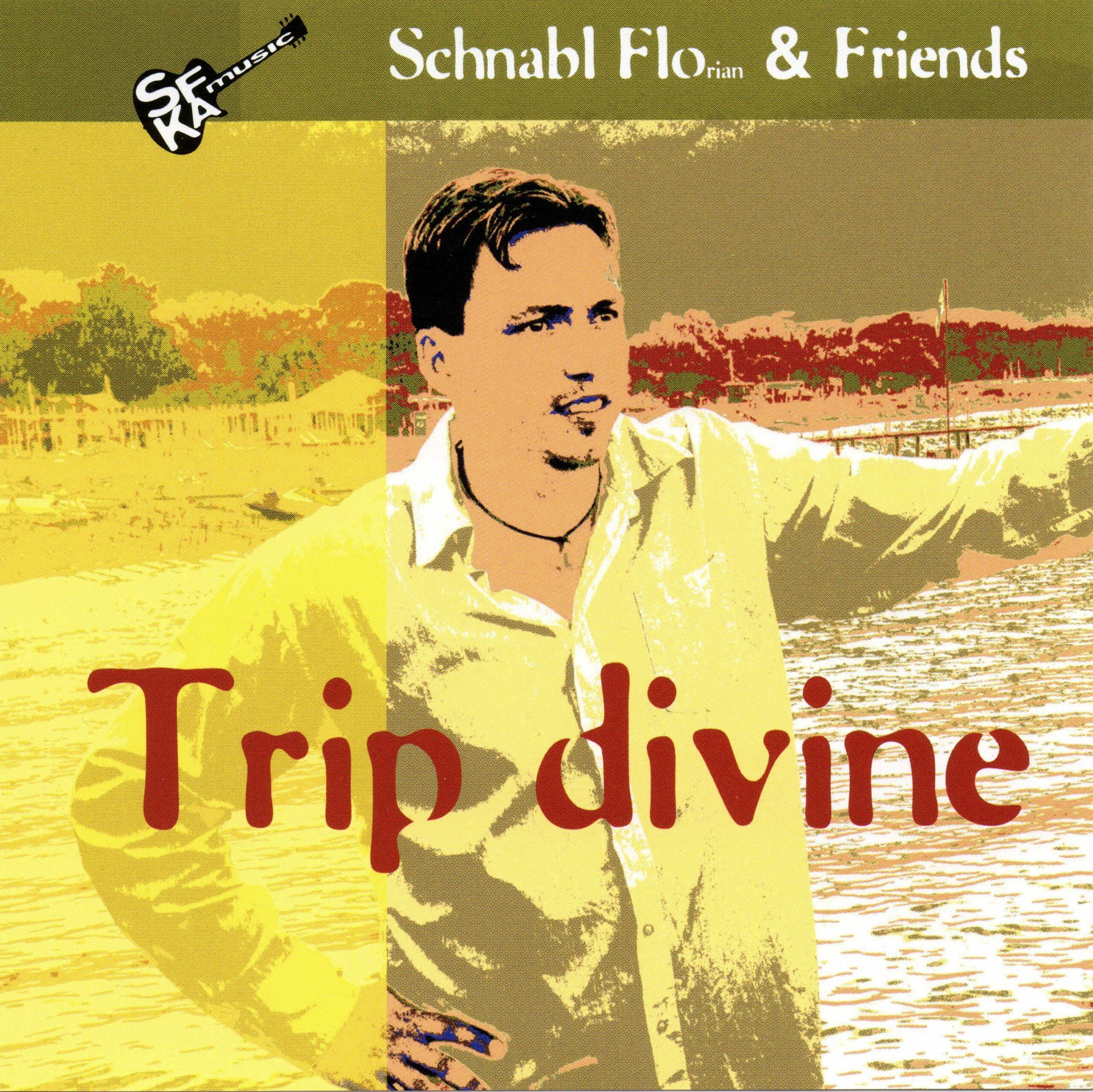 "Schnabl Florian & Friends – ""Trip Divine"" (2013)"